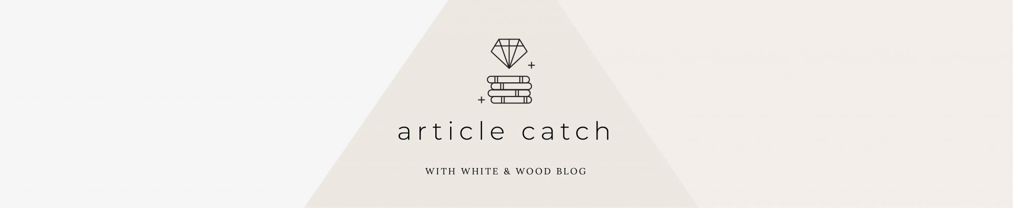 Article Catch With White and Wood Blog